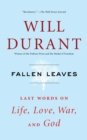 Fallen Leaves : Last Words on Life, Love, War, and God - eBook