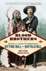 Blood Brothers : The Story of the Strange Friendship between Sitting Bull and Buffalo Bill - Book