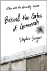 Behind the Gates of Gomorrah : A Year with the Criminally Insane - eBook