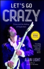 Let's Go Crazy : Prince and the Making of Purple Rain - eBook