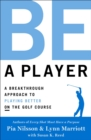 Be a Player : A Breakthrough Approach to Playing Better ON the Golf Course - Book