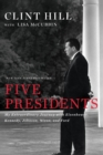 Five Presidents : My Extraordinary Journey with Eisenhower, Kennedy, Johnson, Nixon, and Ford - Book