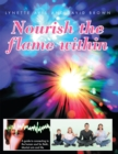 Nourish the Flame Within : A Guide to Connecting to the Human Soul for Reiki, Martial Arts and Life. - eBook