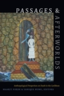 Passages and Afterworlds : Anthropological Perspectives on Death in the Caribbean - Book