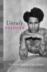 Unruly Visions : The Aesthetic Practices of Queer Diaspora - Book