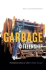 Garbage Citizenship : Vital Infrastructures of Labor in Dakar, Senegal - Book