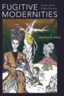 Fugitive Modernities : Kisama and the Politics of Freedom - Book