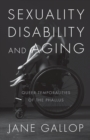 Sexuality, Disability, and Aging : Queer Temporalities of the Phallus - Book