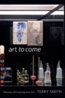 Art to Come : Histories of Contemporary Art - Book
