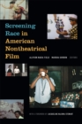 Screening Race in American Nontheatrical Film - Book