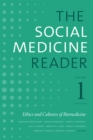The Social Medicine Reader, Volume I, Third Edition : Ethics and Cultures of Biomedicine - eBook
