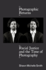 Photographic Returns : Racial Justice and the Time of Photography - Book