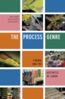 The Process Genre : Cinema and the Aesthetic of Labor - Book