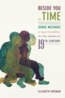 Beside You in Time : Sense Methods and Queer Sociabilities in the American Nineteenth Century - eBook