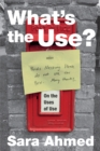 What's the Use? : On the Uses of Use - Book