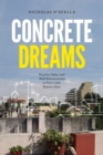Concrete Dreams : Practice, Value, and Built Environments in Post-Crisis Buenos Aires - Book