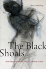 The Black Shoals : Offshore Formations of Black and Native Studies - Book