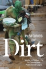 Histories of Dirt : Media and Urban Life in Colonial and Postcolonial Lagos - Book
