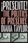 !Presente! : The Politics of Presence - Book