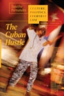 The Cuban Hustle : Culture, Politics, Everyday Life - Book