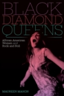 Black Diamond Queens : African American Women and Rock and Roll - Book