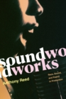 Soundworks : Race, Sound, and Poetry in Production - Book