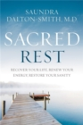 Sacred Rest : Recover Your Life, Renew Your Energy, Restore Your Sanity - Book