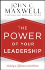 The Power of Your Leadership : Making a Difference with Others - Book