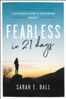 Fearless in 21 Days : A Survivor's Guide to Overcoming Anxiety - eBook