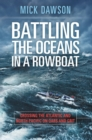 Battling the Oceans in a Rowboat : Crossing the Atlantic and North Pacific on Oars and Grit - eBook