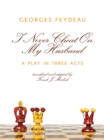 I Never Cheat on My Husband : A Play in Three Acts - eBook