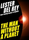 The Man Without a Planet - eBook