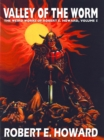 The Valley of the Worm : The Weird Works of Robert E. Howard, Vol. 5 - eBook