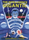 The Intelligence Gigantic: Expanded Edition - eBook