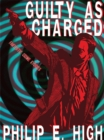 Guilty as Charged: Fantastic Crime Stories - eBook