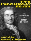 Two Voltairean Plays: The Triumvirate and Comedy at Ferney - eBook