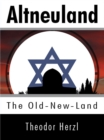 Altneuland: The Old-New-Land - eBook