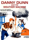 Danny Dunn and the Weather Machine - eBook