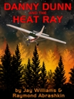 Danny Dunn and Heat Ray - eBook