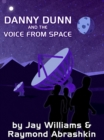 Danny Dunn and the Voice from Space - eBook