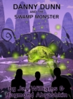 Danny Dunn and the Swamp Monster - eBook