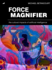 Force Magnifier : The Cultural Impacts of Artificial Intelligence - eBook