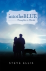 Intotheblue : Thoughts in Words - eBook