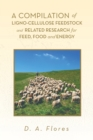A Compilation of Ligno-Cellulose Feedstock and Related Research for Feed, Food and Energy - eBook