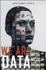 We Are Data : Algorithms and the Making of Our Digital Selves - Book
