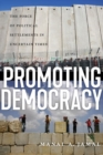 Promoting Democracy : The Force of Political Settlements in Uncertain Times - Book