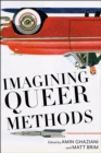 Imagining Queer Methods - Book