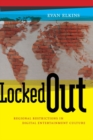 Locked Out : Regional Restrictions in Digital Entertainment Culture - Book