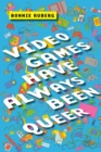 Video Games Have Always Been Queer - Book