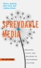 Spreadable Media : Creating Value and Meaning in a Networked Culture - Book